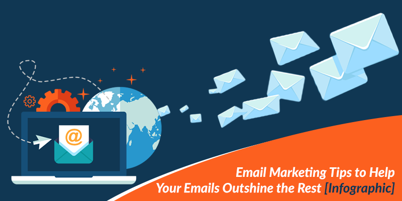 Email Marketing Tips to Help Your Emails Outshine the Rest [Infographic]