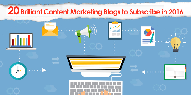 20 Brilliant Content Marketing Blogs to Subscribe in 2016