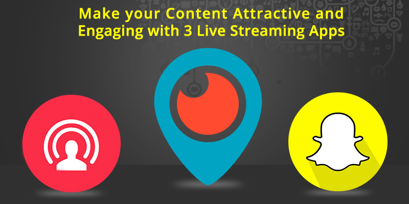 Make your Content Attractive and Engaging with 3 Live Streaming Apps