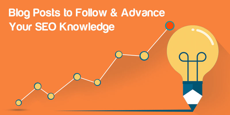 Blog Posts to Follow & Advance Your SEO Knowledge
