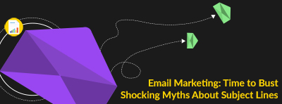 Email Marketing: Time to Bust Shocking Myths About Subject Lines