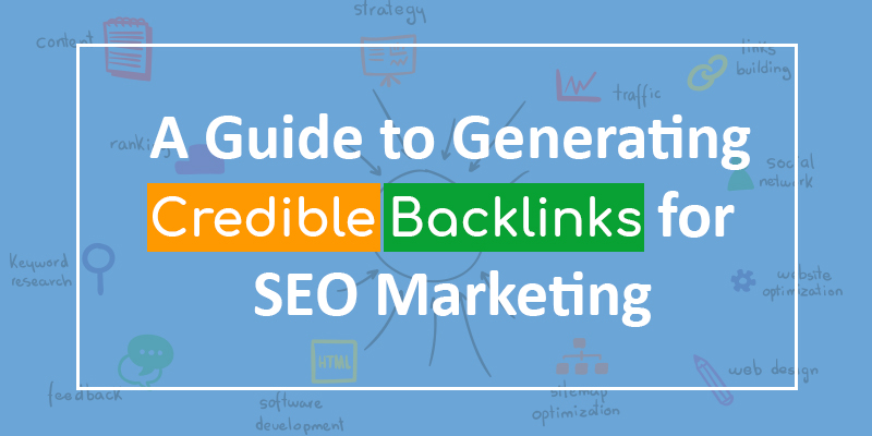 A Guide to Generating Credible Backlinks for SEO Marketing