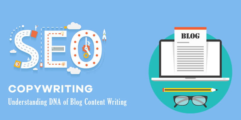 SEO Copywriting - Understanding DNA of Blog Content Writing