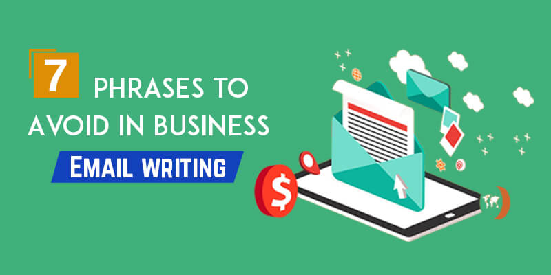 7 Phrases to Avoid in Business Email Writing